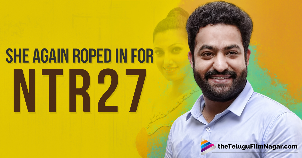 She again roped in for NTR 27