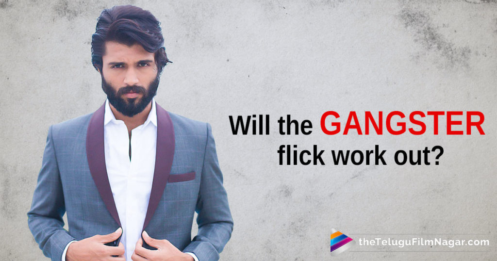 Actor Vijay Deverakonda Upcoming Movie News, Hero Vijay Deverakonda Next Film Latest News, latest telugu film news 2017, Telugu Cinema Updates, Telugu Filmnagar, Tollywood Movies News, Vijay Deverakonda Interested In A Gangster Flick, Vijay Deverakonda Latest News, Vijay Deverakonda wish to do a gangster flick
