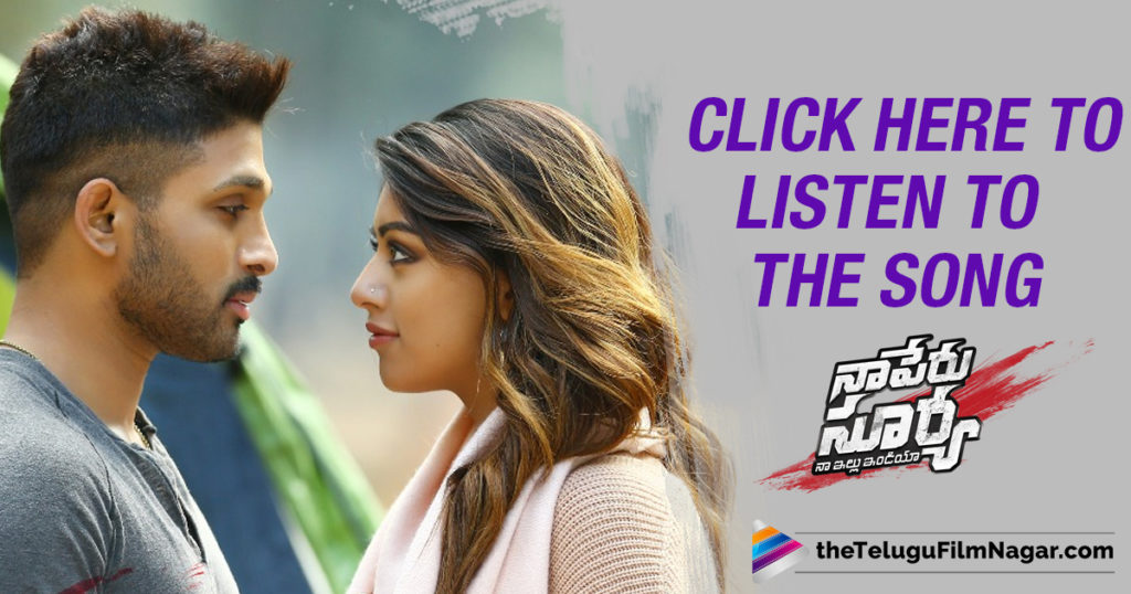 Beautiful Love Song From Allu Arjun Naa Peru Surya,Telugu Filmnagar,Latest Telugu Movies News,Tollywood Movie Updates,Telugu Film News 2018,Naa Peru Surya Movie Updates,Naa Peru Surya Telugu Movie Latest News,Naa Peru Surya Movie Songs,Allu Arjun Naa Peru Surya Telugu Movie Songs,Beautiful Love Lyrical Video Song From Naa Peru Surya Movie
