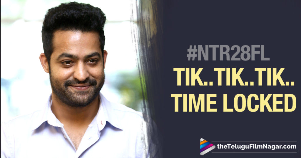 #NTR28 First Look Countdown Begins,Telugu Filmnagar,Latest Telugu Movies News,Telugu Film News 2018,Tollywood Cinema Updates,Jr Ntr New Movie First Look Countdown Begins,Jr NTR Upcoming Movie First Look Countdown Begins,Jr NTR 28th Movie Latest News,#NTR28FLOn19thMay,#NTRBirthdayWeek