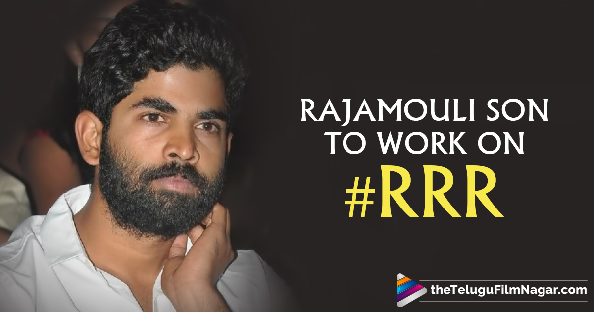 #RRR Telugu Movie Updates, #RRR Upcoming Film News, Karthikeya initates the work of #RRR, Latest Telugu Movie, Latest Telugu Movie Updates, Rajamouli son Karthikeya Starts on #RRR Movie, Rajamouli Son Karthikeya Work on #RRR, Telugu Filmnagar, Telugu Flim Updates, Tollywood Cinema Latest News