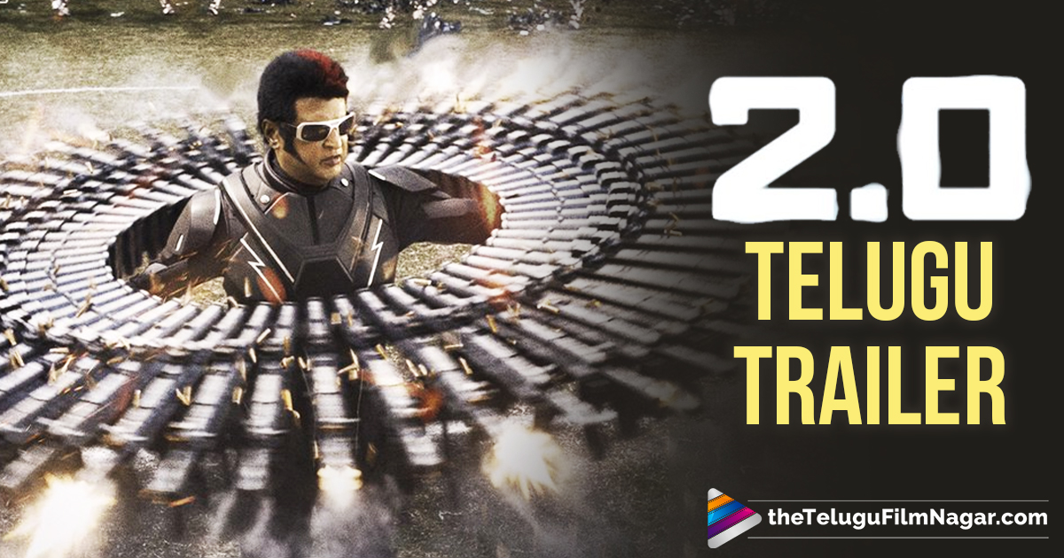 2.0 Telugu Trailer Out Now,Telugu Filmnagar,Latest Telugu Movies News,Telugu Film News 2018,Tollywoood Cinema Updates,Latest Telugu Movie Trailers,2.0 Official Trailer,#2Point0Trailer,2.0 Movie Trailer,2.0 Telugu Movie Trailer,2.0 Theatrical Trailer,2.0 Movie Updates,2.0 Telugu Movie Latest News,Rajinikanth 2.0 Trailer