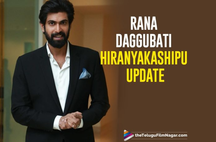 Hiranyakashipu – Rana Daggubati Mythological Movie Has A New Update,Telugu Filmnagar,Latest Telugu Movies News,Telugu Film News 2019,Tollywood Movie Updates,Hiranyakashipu Movie Updates,Hiranyakashipu Telugu Movie Latest News,Rana Daggubati Hiranyakashipu Movie Latest News,Hero Rana Hiranyakashipu Telugu Movie Live Updates,#Hiranyakashipu
