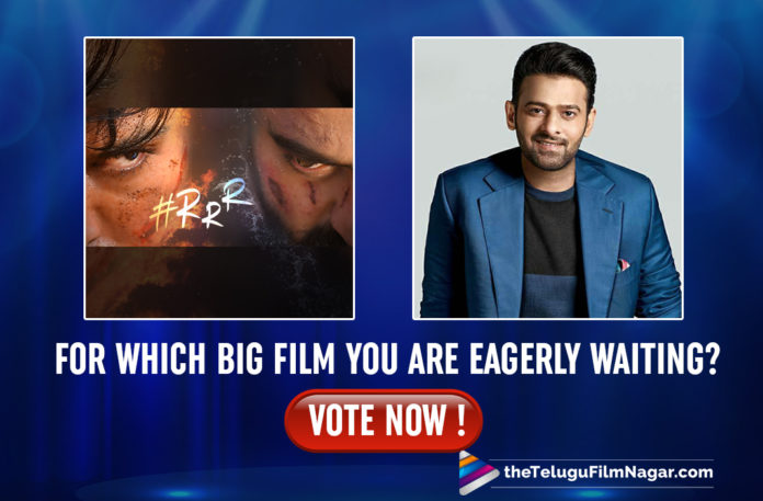 For Which Big Film You Are Eagerly Waiting? VOTE NOW !