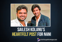 Sailesh Kholanu Pens A Grateful Post For Nani After The Success Of HIT
