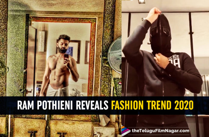 Ram Pothineni Reveals Fashion Trend Of 2020 And It Is Totally Apt