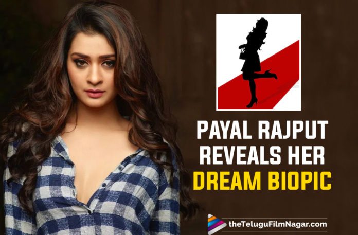 Payal Rajput Wants Biopic Of This Late Female Superstar