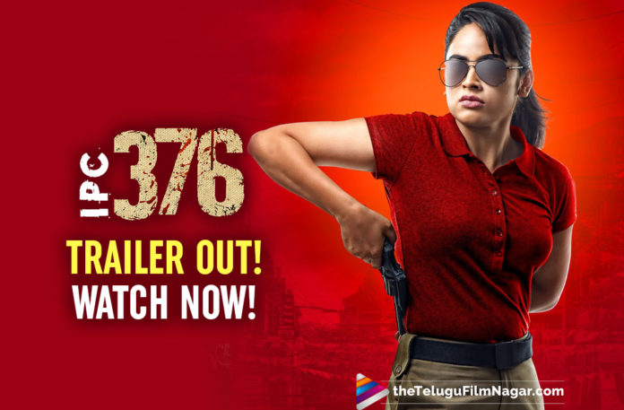 IPC 376 Movie Trailer: Nandita Swetha Is Out To Deliver Justice In This Horror Thriller