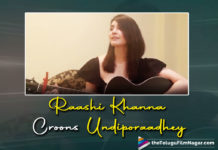 Raashi Khanna Crooning To Undiporaadhey Proves Why She Is Talented