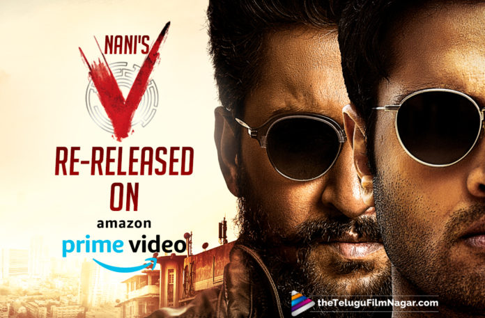Nani's V Movie To Release Again On Amazon Prime: After Clearing Issue With Bombay High Court,Telugu Filmnagar,Telugu Film News 2021,Tollywood Movie Updates,Nani,Natural Star Nani,Hero Nani,Actor Nani,V,V Movie,V Film,V Telugu Movie,V Movie Telugu,V Update,V Movie Latest News,V Movie Latest Updates,V Movie Release,V Movie On Amazon Prime,Amazon Prime Video,,Nani V Movie To Release Again On Amazon Prime,Bombay High Court,V Movie To Release Again On Amazon Prime,Nani V Movie Re Released On Amazon Prime,V Movie Re Released On Amazon Prime,Sri Venkateswara Creations,Actress Sakshi Mallik,Sakshi Mallik,V Re Released On Amazon Prime,V Telugu Movie On Amazon Prime,V Movie Issue,V Telugu Movie On Amazon Prime,Watch V Movie On Amazon Prime Video,Online Movies,V Telugu Full Movie on Amazon Prime Video,Nani Starrer V Telugu Streaming On Amazon Prime Video,V Full Movie Online,V Telugu Full Movie